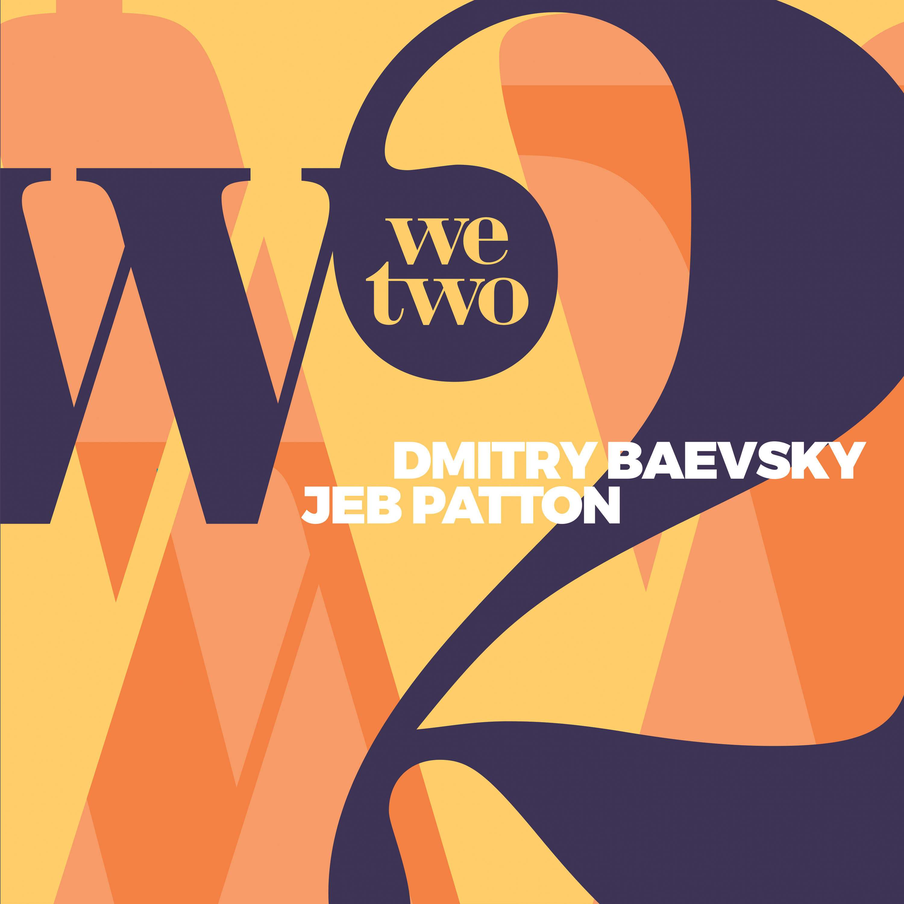 WeTwo, Baevsky-Patton